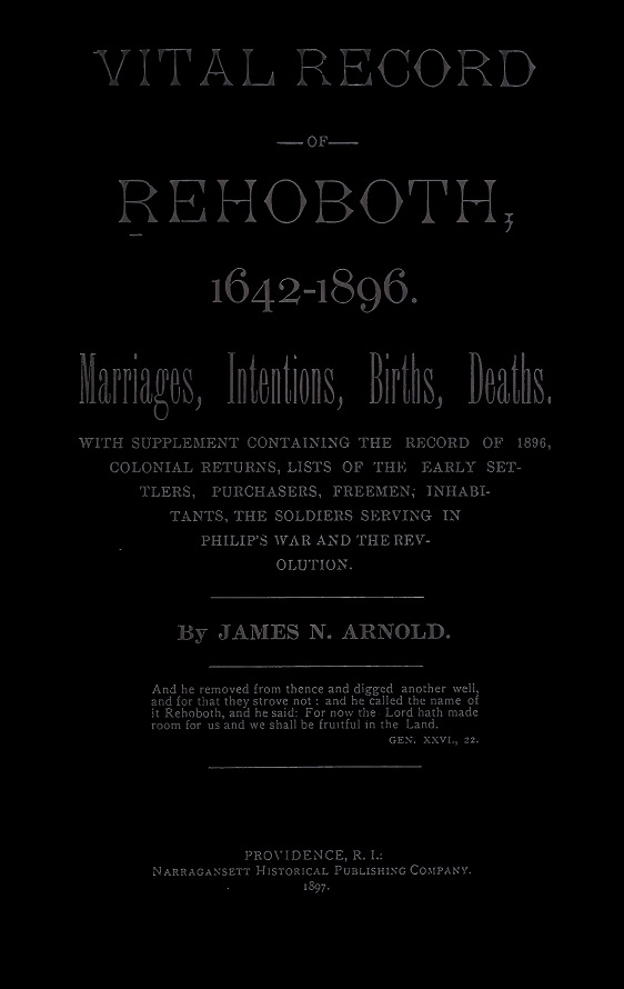 Vital Record of Rehoboth, 1642-1896  Marriage, Intention, Births, Deaths